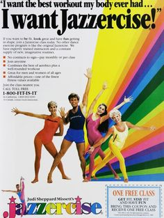 """Jazzercise - """" 'I want the best workout my body ever had. I want Jazzercise!' """" """"If you want to BE fit, LOOK great and have FUN getting in shape, join a Jazzercise class today. 80s Workout, Fun Workouts, Vintage Advertisements, Vintage Ads, Funny Vintage, Vintage Posters, 80s Ads, Retro Ads, Retro Advertising"""