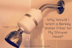 Why Would I Want a Berkey Water Filter for My Showerhead?