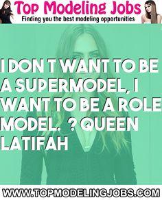 I Don�t Want To Be A Supermodel, I Want To Be A Role Model.� ? Queen Latifah... URL: http://www.topmodelingjobs.com/ Tags: #modeling #needajob #needmoney #fashion #modeling #model