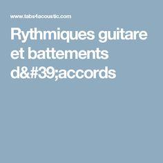 Rythmiques guitare et battements d'accords Guitar Songs, Acoustic Guitar, Piano, Jouer, Music, Partitions, Beats, Guitar Lessons, Guitar Chords