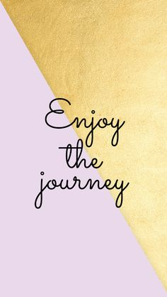 Lilac gld Enjoy Journey iphone phone wallpaper lock screen background