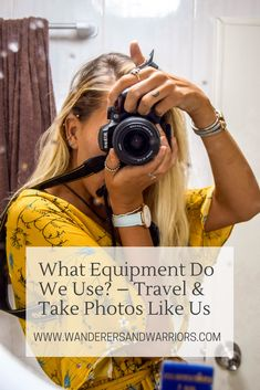 Wanderers & Warriors - What Equipment Do We Use? – Travel & Take Photos Like Us