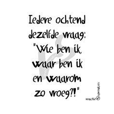 Iedere ochtend moe #humor #waarom