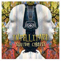 New #Release Squishy Cyborgs - EP - Intellitard