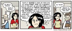 PhD comics...nerds unite! Warning: You will get addicted, your work may suffer as a result, and you're welcome!