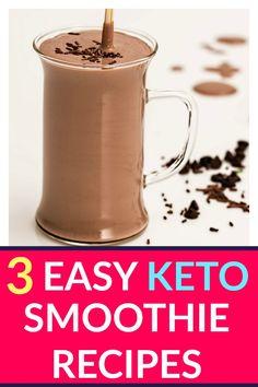 3 Easy Keto Smoothie Recipes