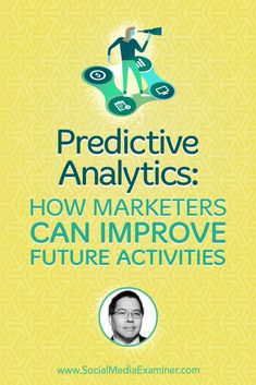 Social Media Marketing Podcast 297. Explore how marketers can get started with predictive analytics with Chris Penn. via @smexaminer