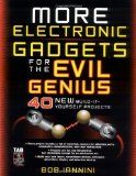 MORE Electronic Gadgets for the Evil Genius: 40 NEW Build-it-Yourself Projects - #gadgets #gizmos #gadgetsformen #gadgetsforwomen #gizmosgalore -   This much anticipated follow-up to the wildly popular cultclassic Electronic Gadgets for the Evil Geni