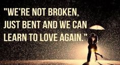 """""""...we can learn to love again."""""""