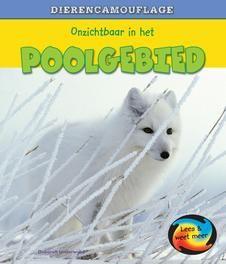 Dierencamouflage: Onzichtbaar in het poolgebied Lees & Weet Meer, Deborah Underwood, Hardcover
