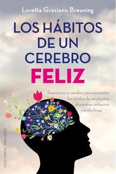 los habitos de un cerebro feliz-loretta graziano breuning-9788491111481