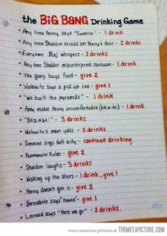 Big Bang Theory drinking game......since I apparently misplaced the set I already had, I will pin so I do not forget