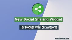 New Social Sharing Widget For Blogger with Font Awesome