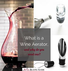 Why Do you Need a Wine Aerator? | Find out everything you need to know about this handy tool! #wineaerator