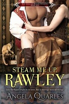 """The Book Vixen - A Romance Book Blog: Book Review: Steam Me Up, Rawley by Angela Quarles... 4 Frogs: """"If you love steampunk romance you should read Steam Me Up, Rawley for its wonderful heroine, strong world building, and fun romance . I plan to be on the look out for more books by this author."""""""