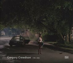 Gregory Crewdson - 1985-2005