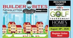 Your Builder Bites Newsletter is here! Register Online, Early Bird, Raising, Charity, Golf, Positivity, Homes, Magazine, Marketing