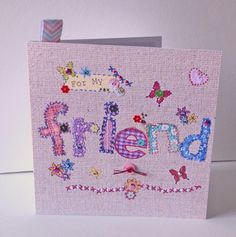 Birthday Friend,Printed Applique Design,Friend Hand Finished Greeting Card £1.95