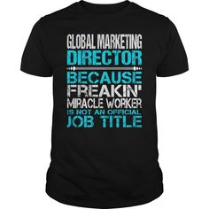 Awesome Tee For Global Marketing Director T-Shirts, Hoodies. Get It Now ==► https://www.sunfrog.com/LifeStyle/Awesome-Tee-For-Global-Marketing-Director-115021446-Black-Guys.html?id=41382