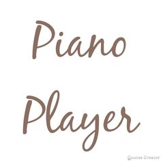 Quote Creator, The Creator, Player Quotes, Piano Player, Music Is Life, Words, Horse