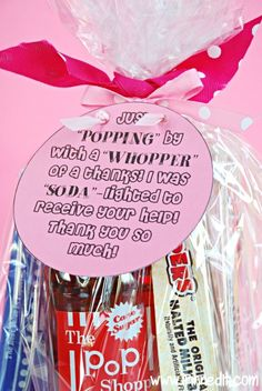 "A darling, sweet, and fun thank you gift idea! ""Just 'POPPING' by with a 'WHOPPER' of a thanks! I was 'SODA'-lighted to receive your help! Thank you so much!"" FREE PRINTABLE AND INSTRUCTIONS AT WWW.IPINNEDIT.COM!"