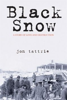 Black Snow: A Story of Love and Destruction by Jon Tattrie Halifax Explosion, Ruined City, Story Setting, Book Nooks, Destruction, Love Story, Snow, History, Explosions