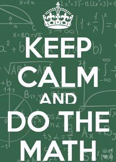 Keep calm do the math