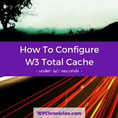 Are you finding for the best configurations for W3 Total Cache? Here's how you can setup W3 Total Cache under 60 seconds http://wpchronicles.com/configure-w3-total-cache-60-seconds/ #w3tc #wordpress