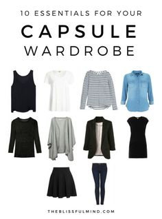 10 Essentials for Your Capsule Wardrobe. This looks doable, finally.