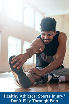 Fitness: Healthy Athletes - Sports Injury? Don't Play Through the Pain. When it comes to sports, injuries are inevitable. After an injury, it's crucial to make sure you get the proper treatment to avoid long-term consequences and get you back in the game.