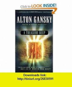 A Treasure Deep (Perry Sachs Mystery Series #1) (0609675606731) Alton Gansky , ISBN-10: 1586606735  , ISBN-13: 978-1586606732 ,  , tutorials , pdf , ebook , torrent , downloads , rapidshare , filesonic , hotfile , megaupload , fileserve
