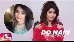 Do Nain Lyrics by Miss Pooja, Latest Punjabi Song 2017. The song music composed by Kam Frantic, lyrics penned by and sung by Miss Pooja. Do Nain Lyrics from Miss Pooja's Latest Punjabi Song 2017. The