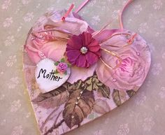 My decoupage Mothers day Heart