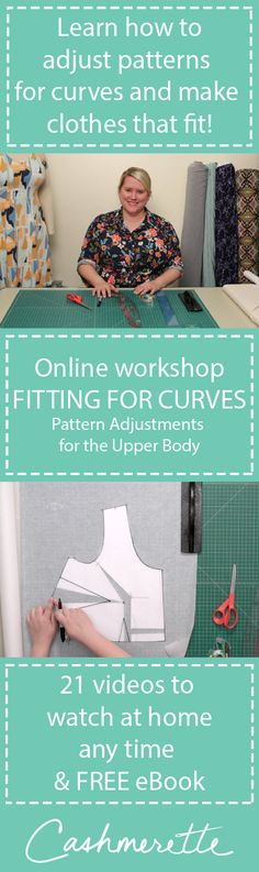 Fitting for Curves: Pattern Adjustments for the Upper Body is a new online workshop from Cashmerette, which teaches you how to make your clothes fit!  Learning to sew your own clothes when you're curvy is fantastic - but the real gamechanger? Learning how to make them fit. This new online class demystifies pattern adjustments so you'll feel confident doing multiple types of Full Bust Adjustment, and a whole host of adjustments for the back, neck, shoulders, arms and more!