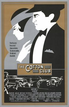 There is no need to say anything more but 'The Cotton Club'. It is amazing that there are still original Cotton Clubs in the States and they still have the vibe of Prohibition era. I think this poster is an ad for the movie but it reminds me about the atmosphere of those clubs.