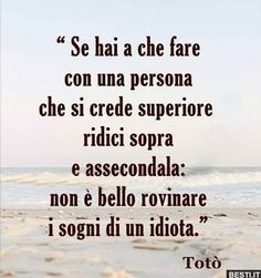 Se hai a che fare Today Quotes, True Quotes, Best Quotes, Motivational Quotes, Funny Quotes, Inspirational Quotes, Italian Quotes, Savage Quotes, Sentences