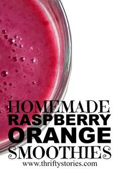 Homemade Raspberry Orange Smoothies - Thrifty Stories