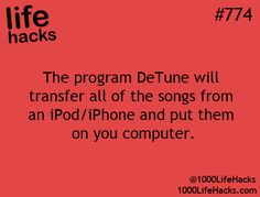 1000 Life Hacks - program DeTune will take music from your iPod or iPhone and put it on your computer