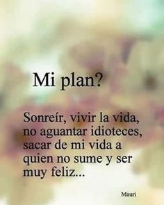 Some Quotes, Words Quotes, Best Quotes, Sayings, Happy Life Quotes To Live By, Happy Quotes, Positive Attitude, Positive Vibes, Spanish Quotes