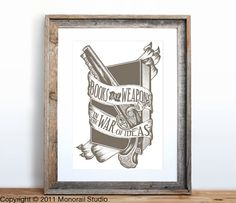 Books are Weapons in the War of Ideas Screenprint 125 by Monorail, $20.00