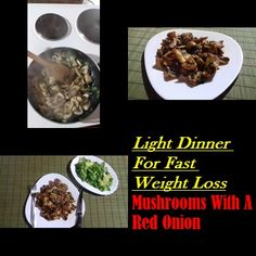 A Light Dinner For Fast Weight Loss - Mushrooms With A Red Onion
