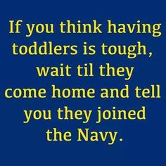 Wait till them come home and tell you they have joined the Air Force Go Navy, Navy Girl, Navy Mom, Navy Military, Army & Navy, Military Life, Military Party, Joining The Navy, Air Force Mom