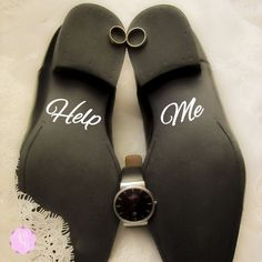 Check out this item in my Etsy shop https://www.etsy.com/uk/listing/260273463/groom-shoes-decal-help-me-wedding-shoes