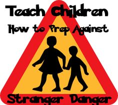 HAVE YOU PRACTICED STRANGER DANGER SKILLS WITH YOUR CHILDREN?