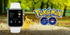 Pokémon Go chega a Apple Watch
