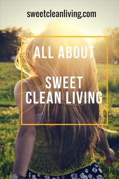 Sweet Clean Living } Healthy Living | Healthy Living Tips } Healthy Living Motivation } Healthy Living Plan