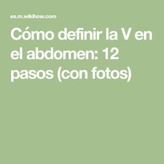 Cómo definir la V en el abdomen: 12 pasos (con fotos)