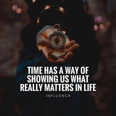Time has a way of showing us what really matters in life.