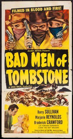 Bad Men of Tombstone (1949) Stars: Barry Sullivan, Marjorie Reynolds, Broderick Crawford, Fortunio Bonanova ~ Director: Kurt Neumann