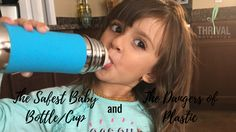 The Safest Baby Bottle and Cup